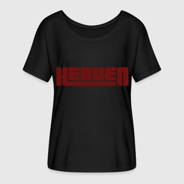 Heaven heaven - Women's Batwing-Sleeve T-Shirt by Bella + Canvas