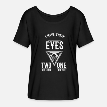 Spiritual Three Eyes Look See Spiritual Gift Idea - Women's Batwing-Sleeve T-Shirt by Bella + Canvas