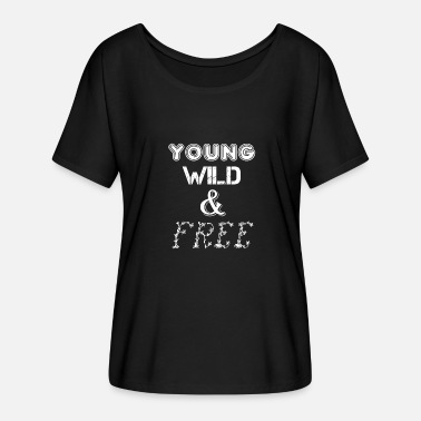 Young Wild And Free young wild and free - Frauen T-Shirt mit Fledermausärmeln von Bella + Canvas