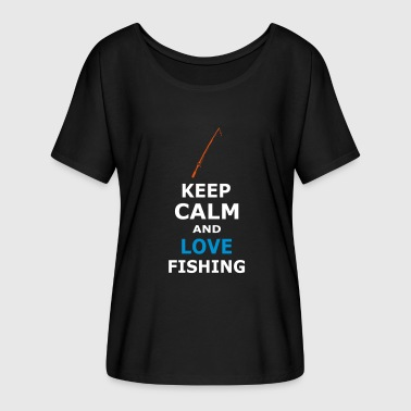 KEEP CALM AND LOVE FISHING / FISHING - Women's Batwing-Sleeve T-Shirt by Bella + Canvas
