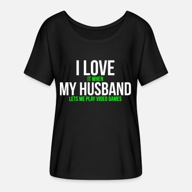 Spoiled Wife I love my husband Funny Gamer T-shirt - Women's Batwing-Sleeve T-Shirt by Bella + Canvas
