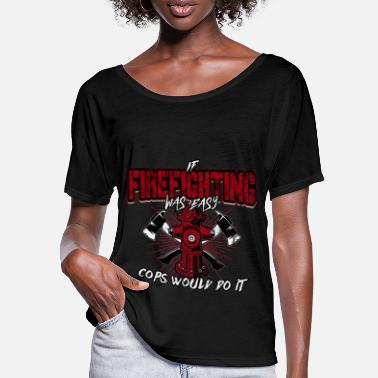 Firefighting Firefighter Fire Firefighters Police Gift - Women's Batwing T-Shirt