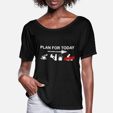 Plan Climb Plan for today - Klettern, Bouldern, Climb - Frauen Fledermaus T-Shirt