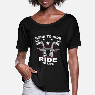 Vibe born to ride ride to live - Frauen Fledermaus T-Shirt