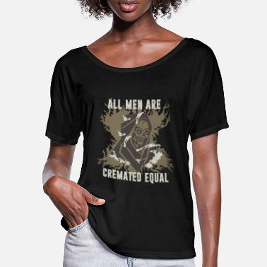 Ghoulish Ghoulish Skeleton All Men are Cremated Equal - Women's Batwing T-Shirt
