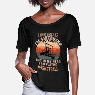 In my head I am playing basketball - Women's Batwing T-Shirt