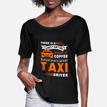 Love Taxi Driver Behind Every Great Taxi Driver - Women's Batwing T-Shirt