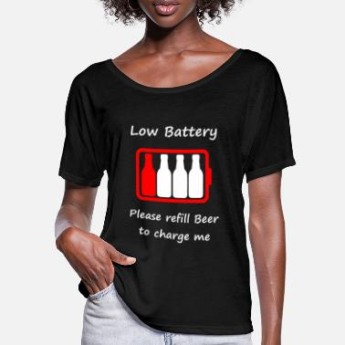 Low Battery - Please refill Beer to charge me - Women's Batwing T-Shirt