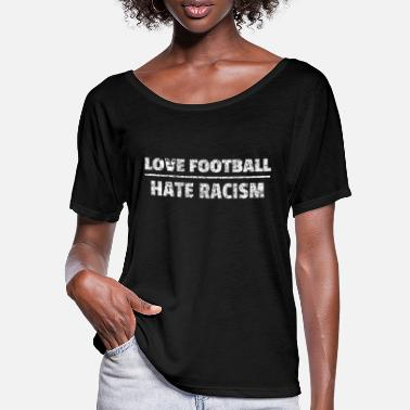 Leftwing LOVE FOOTBALL HATE RACISM - Women's Batwing T-Shirt