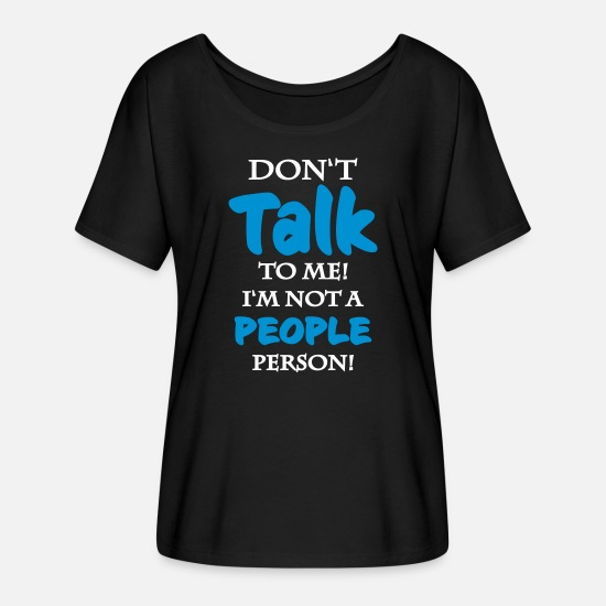 Rebel T-Shirts - Do not talk to me! I'm not a person person - Women's Batwing T-Shirt black