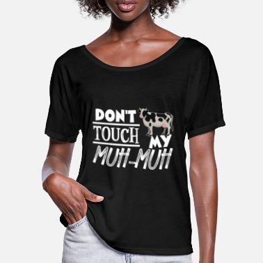 Muh Don't touch my muh muh - Women's Batwing T-Shirt