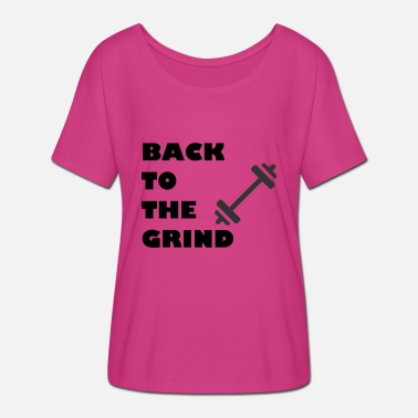 Grindhouse back to the grind - Women's Batwing-Sleeve T-Shirt by Bella + Canvas
