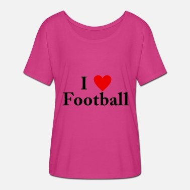 I Love Football Football - Geschenkidee - I LOVE FOOTBALL - Frauen T-Shirt mit Fledermausärmeln von Bella + Canvas