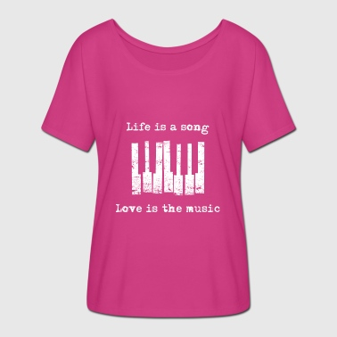 Life is a song, love is music - Women's Batwing-Sleeve T-Shirt by Bella + Canvas