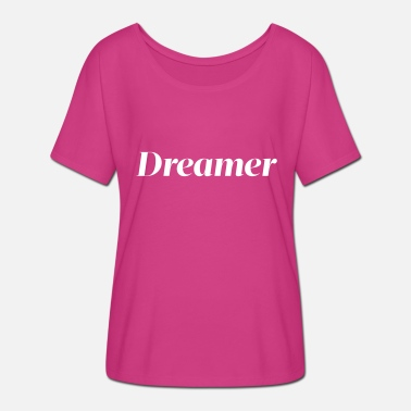 Live Your Dreams Dreamer - Live your dream - Frauen T-Shirt mit Fledermausärmeln von Bella + Canvas