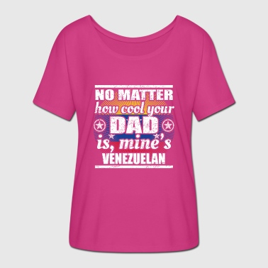 Venezuela no matter cool dad father poison Venezuela png - Women's Batwing-Sleeve T-Shirt by Bella + Canvas