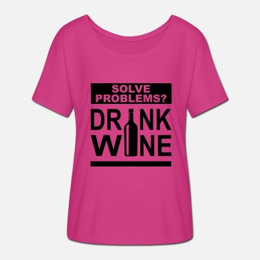 fa8704ace solve problems drink wine funny bottle quote black - Women's Batwing T