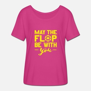 Texas Holdem Texas Hold'em May the flop be with you - Women's Batwing T-Shirt