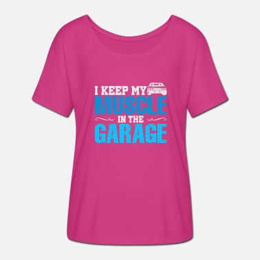 Muscle Garage I Keep My Muscle In The Garage - Women's Batwing-Sleeve T-Shirt by Bella + Canvas