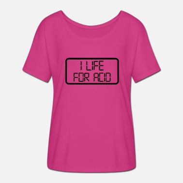 Lsd Acid I life for acid - acid, LSD, drugs, party, Goa - Women's Batwing-Sleeve T-Shirt by Bella + Canvas