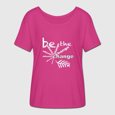 Change - Women's Batwing-Sleeve T-Shirt by Bella + Canvas
