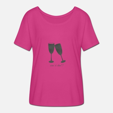 Dine Wine and dine ?! - Women's Batwing-Sleeve T-Shirt by Bella + Canvas