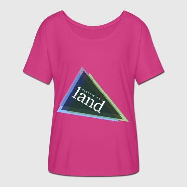 cleared to land - landing clearance - Women's Batwing-Sleeve T-Shirt by Bella + Canvas