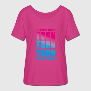 TURN TURN TURN - Women's Batwing-Sleeve T-Shirt by Bella + Canvas