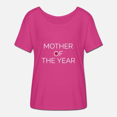 Mother Of The Year Mother of the year - Women's Batwing T-Shirt
