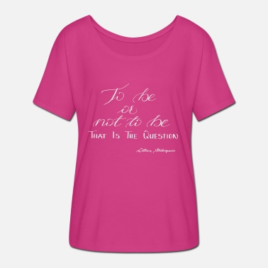 Shakespeare William Shakespeare to be or not to be - Women's Batwing T-Shirt