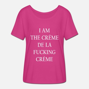 Date I am the cream of the fucking cream 4 - Women's Batwing T-Shirt