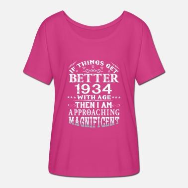 1934 IF THINGS GET BETTER WITH AGE-1934 - Women's Batwing T-Shirt