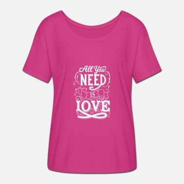 Need All You Need Is Love - Women's Batwing T-Shirt