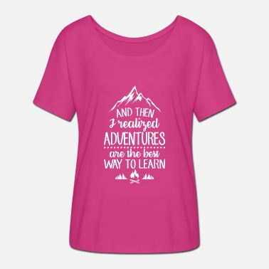 Adventures Adventures are the best way to learn - Women's Batwing T-Shirt