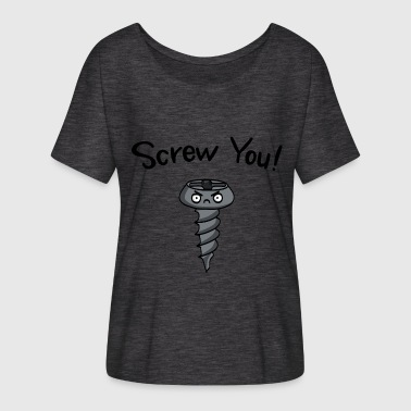 Furniture Maker Screw You! Wise gift idea - Women's Batwing-Sleeve T-Shirt by Bella + Canvas