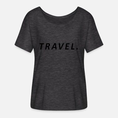 Travelling Travel / Travel - Women's Batwing-Sleeve T-Shirt by Bella + Canvas