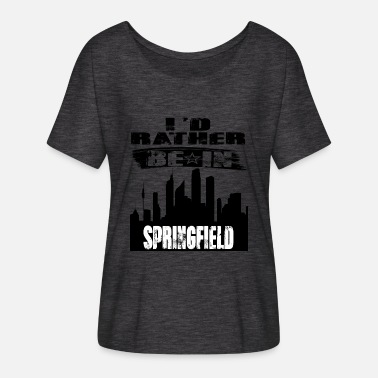 Springfield Gift Id rather be in Springfield - Women's Batwing-Sleeve T-Shirt by Bella + Canvas
