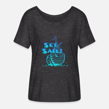 Set Set sail / set sail / sailing - Women's Batwing-Sleeve T-Shirt by Bella + Canvas