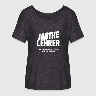 Mathea Math teacher math math teacher gift idea - Women's Batwing-Sleeve T-Shirt by Bella + Canvas