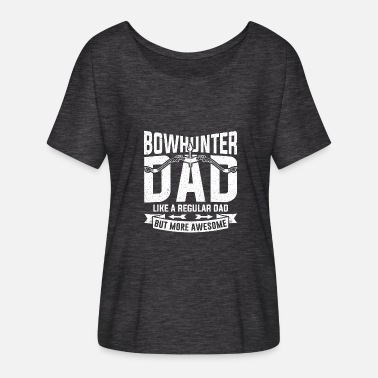 Bowhunter Bowhunter Dad Bow and Hunter Chasse Père Cadeau - T-shirt manches chauve-souris Femme Bella + Canvas