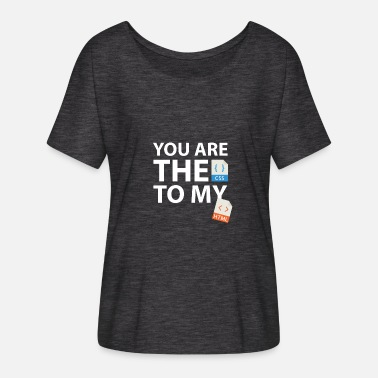 Html Css You are the CSS to my HTML - Women's Batwing-Sleeve T-Shirt by Bella + Canvas