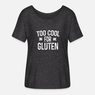 Gluten Free Too Cool for Gluten Funny Gluten Free Food - Women's Batwing-Sleeve T-Shirt by Bella + Canvas