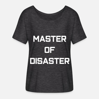 Master Of Disaster Master of disaster - Frauen T-Shirt mit Fledermausärmeln von Bella + Canvas