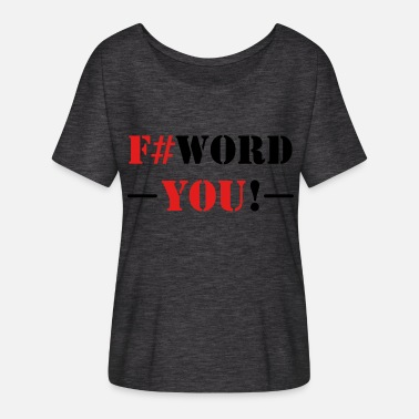 Fuck Word Fuck you F *** you F # Word - Women's Batwing-Sleeve T-Shirt by Bella + Canvas