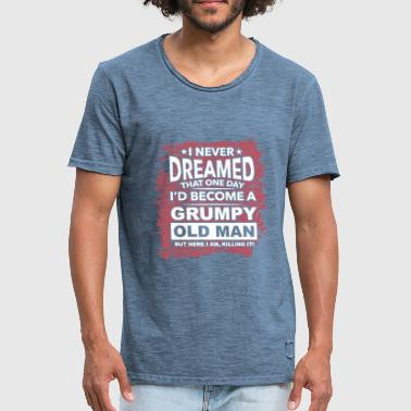 Grumpy old man dream - Men's Vintage T-Shirt