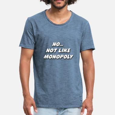 Monopoly No... Not Like Monopoly - Men's Vintage T-Shirt