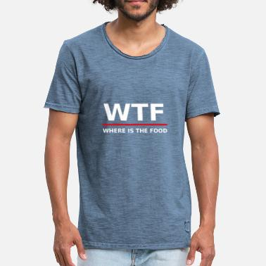 Wtf WTF - Where is the food (white) - Men's Vintage T-Shirt