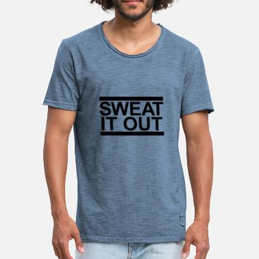 Hold Out bar sweat it out cool hold sweat hot - Men's Vintage T-Shirt