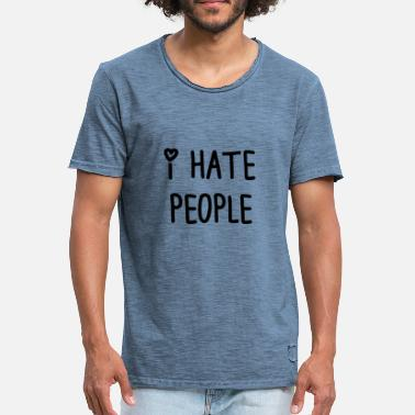 Hate I hate people t_shir - Men's Vintage T-Shirt