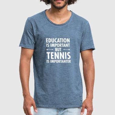 Funny Tennis Education Is Important - Tennis Is Importanter - Men's Vintage T-Shirt